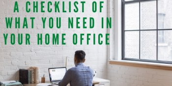 A Checklist of What You Need in Your Home Office
