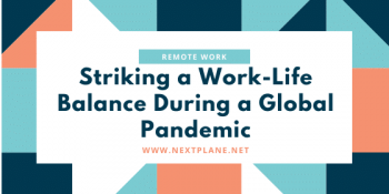 Remote Work: Striking a Work-Life Balance during a Global Pandemic